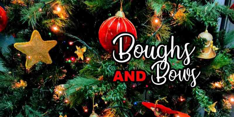 boughs and bows